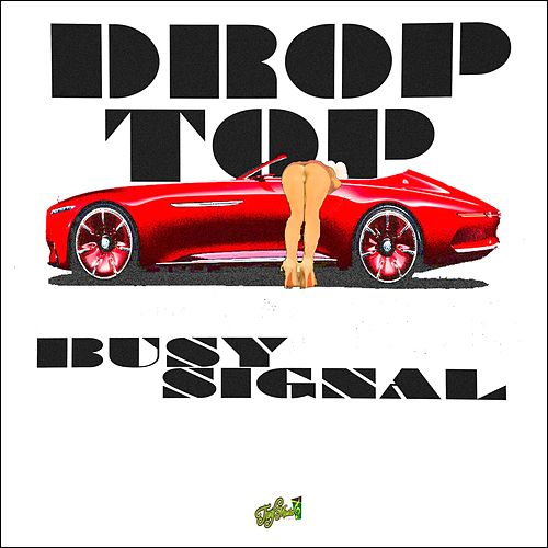 Drop Top by Busy Signal