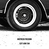 Mistress Freedom (feat. Taylor Nicks) by Left Arm Tan