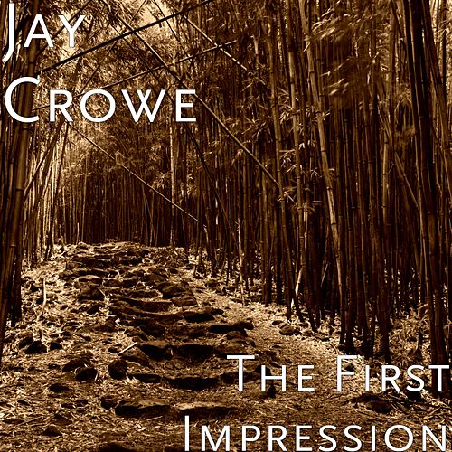 The First Impression by Jay Crowe