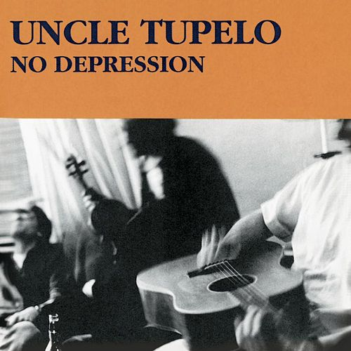 No Depression von Uncle Tupelo