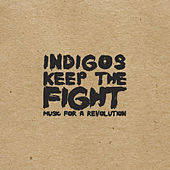 Keep The Fight by Indigos