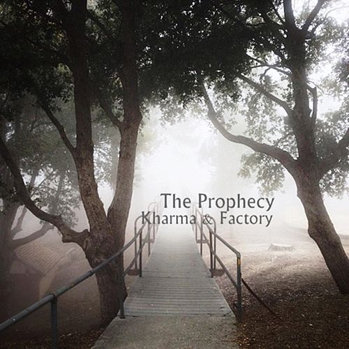 The Prophecy - Single by Kharma Factory