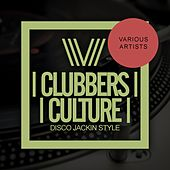 Clubbers Culture: Disco Jackin Style - EP by Various Artists