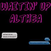 Waitin' up by Althea