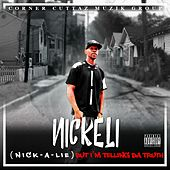Nick-a-Lie but, I'm Telling the Truth by Nickeli Vocalz