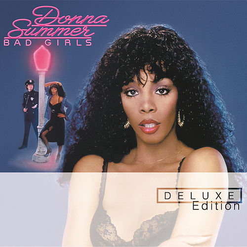 Play & Download Bad Girls: Deluxe Edition by Donna Summer | Napster