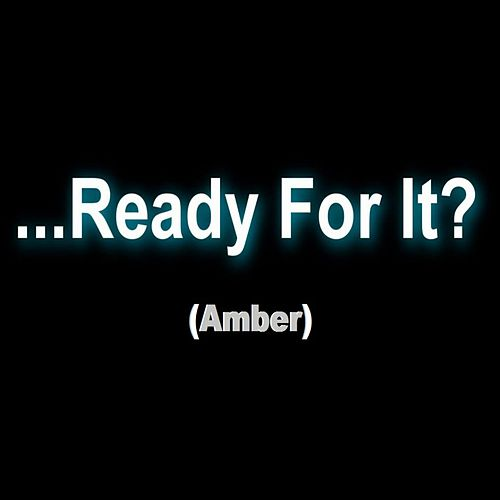 Ready for It by Amber