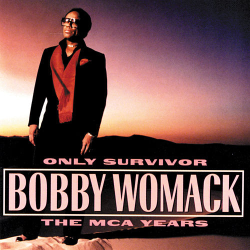 Play & Download Only Survivor: The MCA Years by Bobby Womack | Napster