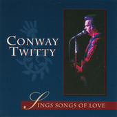 Play & Download Sings Songs Of Love by Conway Twitty | Napster