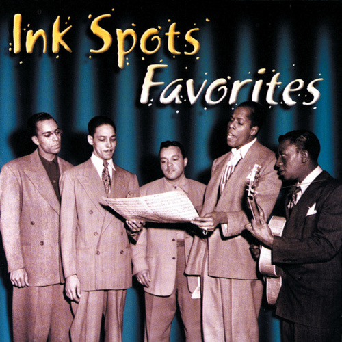 Play & Download Favorites by The Ink Spots | Napster