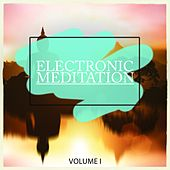 Electronic Meditation, Vol. 1 (Pure Relaxation & Meditation Music) by Various Artists
