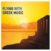 Flying with Greek Music by Various Artists