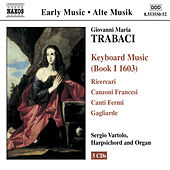 Play & Download Keyboard Music (Book I 1603) by Giovanni Maria Trabaci | Napster