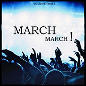 March March, Vol. 3 (Secret Festival & Club Bangers For Your Private Party) by Various Artists