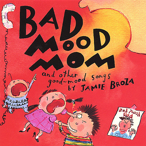 Play & Download Bad Mood Mom by Jamie Broza | Napster