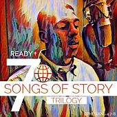 7 Songs of Story - Trilogy by Ready
