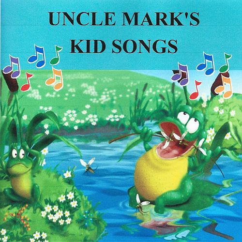 Uncle Mark's Kid Songs by Mark James (2)