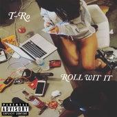 Roll Wit It by TRO