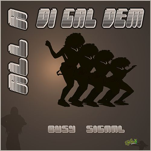All a Di Gal Dem by Busy Signal