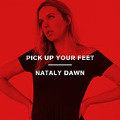 Pick up Your Feet by Nataly Dawn