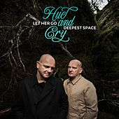 Let Her Go / Deepest Space by Hue & Cry