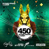 Future Sound of Egypt 450, mixed by Aly & Fila, Dan Stone & Ferry Tayle, Mohamed Ragab - EP by Various Artists