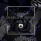 Deugene Music EDM Deadliest Sound Vol. 3 - EP by Various Artists