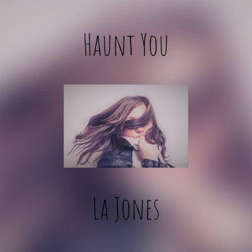Haunt You by JONES