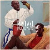 Pour Me Water by Mr Eazi
