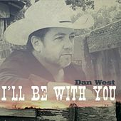 I'll Be with You by Dan West