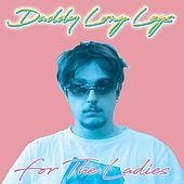 For The Ladies - Single by Daddylonglegs