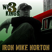 We Three Kings by Iron Mike Norton