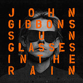 Sunglasses in the Rain (Club Mix) by John Gibbons