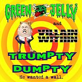 Trumpty Dumpty by Green Jelly