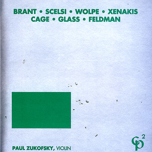 Play & Download Brant/Scelsi/Wolpe/Xenakis/Cage/Glass/Feldman by Various Artists | Napster