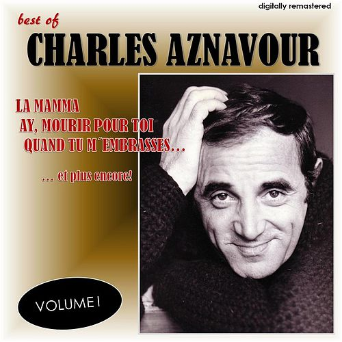 Best Of, Vol. 1 (Digitally Remastered) by Charles Aznavour