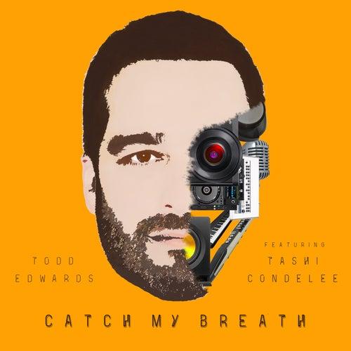 Catch My Breath by Todd Edwards