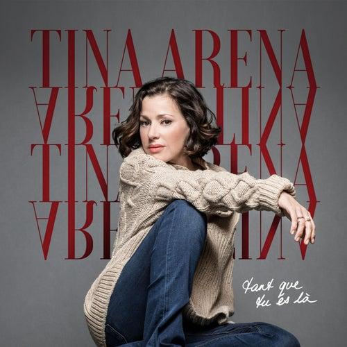 Tant que tu es là by Tina Arena