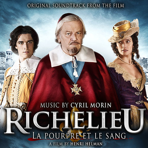 Richelieu, la pourpre et le sang (Bande originale du film) by Cyril Morin
