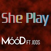 She Play (feat. Joos) by MOOD