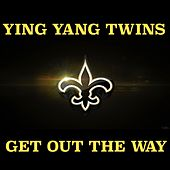 Get out the Way von Ying Yang Twins