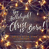 Yee Hallelujah! Christ Is Born! (feat. Taylor Ashley, Rick Hargrove, Bob Roth, & Bob Ashley) by Greg York