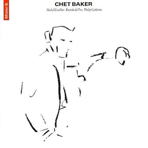 Mister B. (feat. Philip Catherine, Michel Graillier & Ricardo Del Fra) by Chet Baker