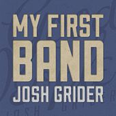 My First Band by Josh Grider