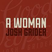 A Woman by Josh Grider