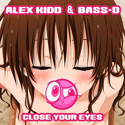 Close Your Eyes by Alex Kidd