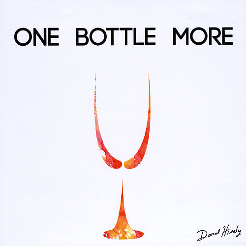 One Bottle More by donal hinely