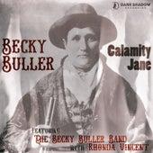 Calamity Jane (feat. The Becky Buller Band & Rhonda Vincent) by Becky Buller