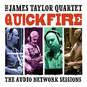 Quick Fire: The Audio Network Sessions by James Taylor Quartet