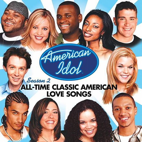 Play & Download American Idol Season 2: All-Time Classic American Love Songs by American Idol | Napster